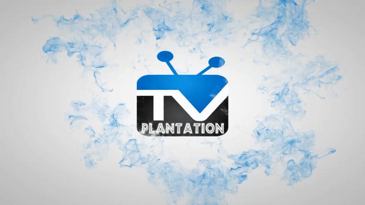 Launch TV Plantation.