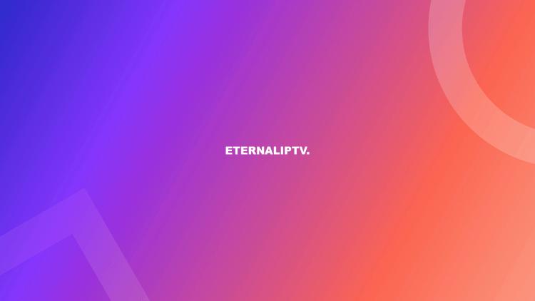 Launch the Eternal TV IPTV app.