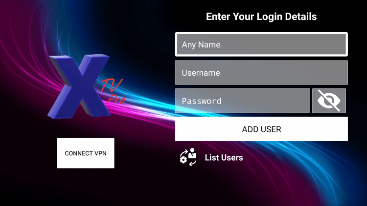 After you install the X TV IPTV application on your streaming device, you enter your account login information on this screen.